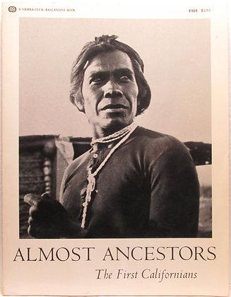 ALMOST ANCESTORS: The First Californians THEODORA KROEBER