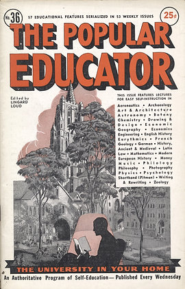 POPULAR EDUCATOR (#36, Vol. VI, 1st Yr., 1938) See Table of Contents