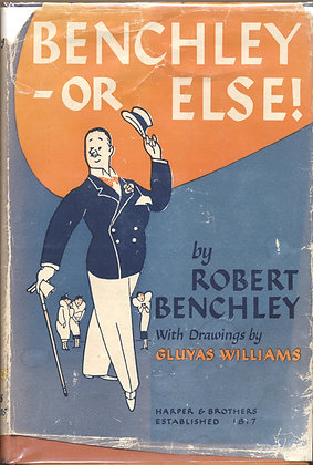 BENCHLEY OR ELSE! Robert Benchley (w/Jacket!) 1947