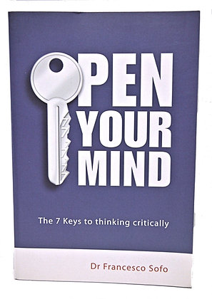 OPEN YOUR MIND: The 7 Keys to Thinking Critically 2004