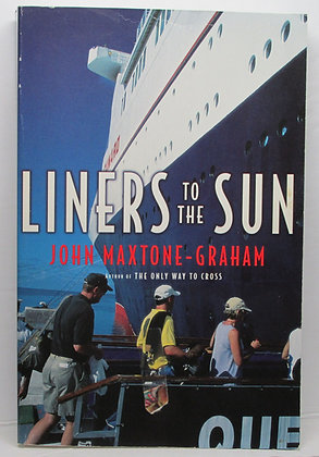Liners to the Sun by John Maxtone-Graham 2000