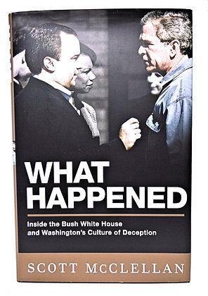 What Happened: Inside the BUSH White House 2008