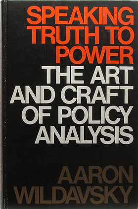 Speaking Truth to Power by Aaron Wildavsky 1979