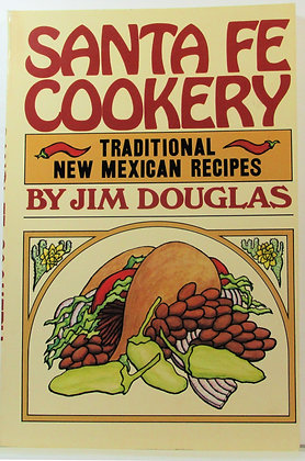 Santa Fe Cookery: Traditional New MEXICAN Recipes