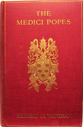 THE MEDICI POPES (LEO X. and CLEMENT VII.) Vaughan 1908