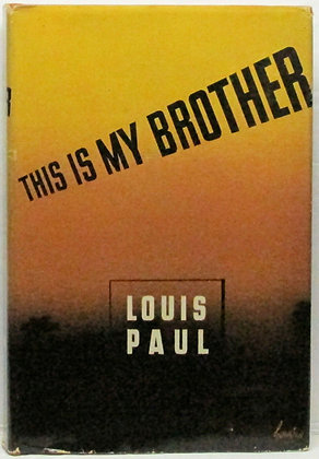 THIS IS MY BROTHER (A Novel) by Louis Paul 1943 (wartime)