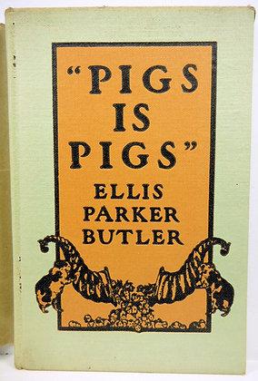 Pigs is Pigs by Ellis Butler w/Jacket 1906 (Humor)