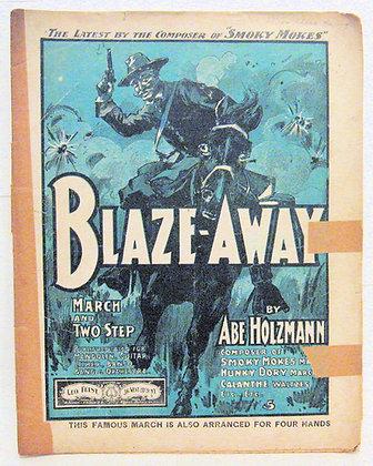 BLAZE AWAY MARCH AND TWO STEP ABE HOLZMANN 1901