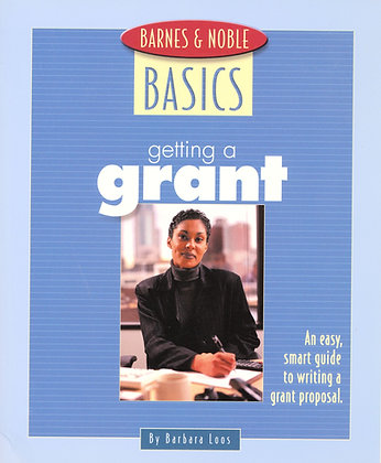 Getting a Grant: Guide to Writing A Grant Proposal 2002
