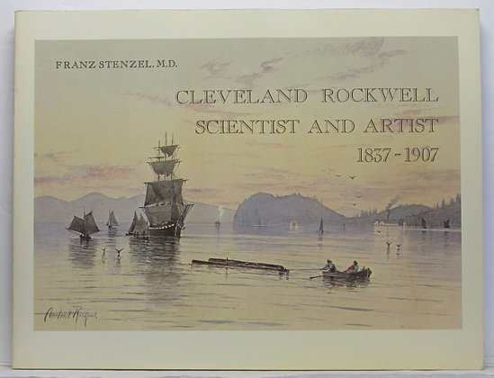 Cleveland Rockwell (Scientist and Artist) 1837 - 1907