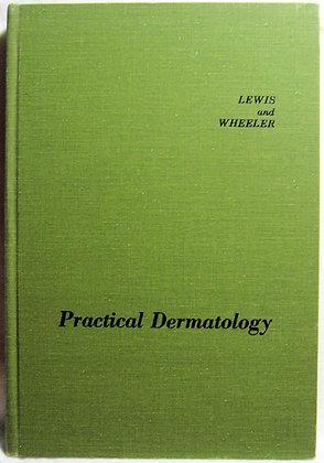 Practical Dermatology by Lewis & Wheeler 1967