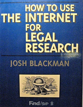 How to use the Internet for Legal Research by Blackman 1996