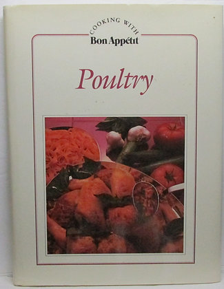 Bon Appetit Cooking with POULTRY 1984