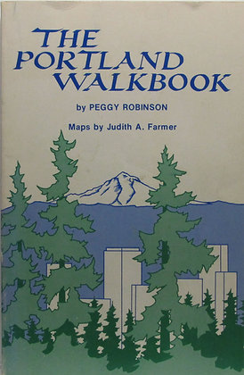 The Portland Walkbook by Peggy Robinson 1978 (Oregon)