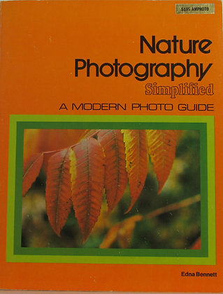 NATURE Photography Simplified by Edna Bennett 1975