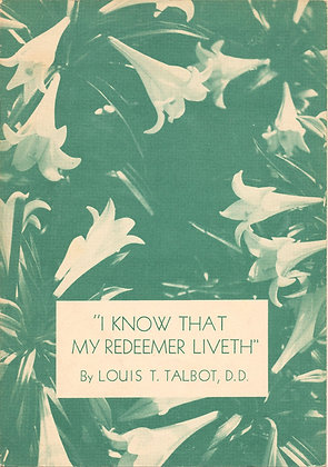 I Know that My Redeemer Liveth by Louis T. Talbot