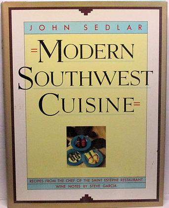 Modern Southwest Cuisine by John Sedlar
