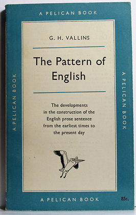 The Pattern of English G. H. VALLINS 1957