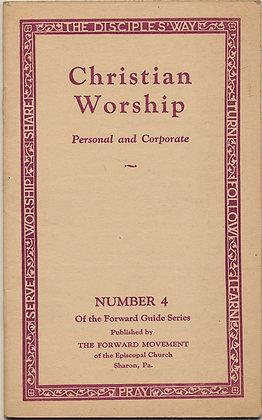 CHRISTIAN WORSHIP: Personal & Corporate (ca. 1940)