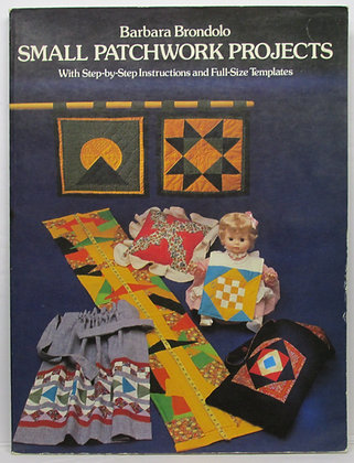 Small Patchwork Projects by Barbara Brondolo