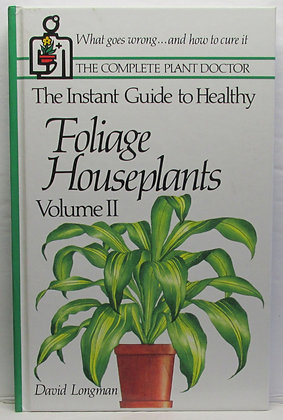 Healthy FOLIAGE Houseplants (Vol. II)