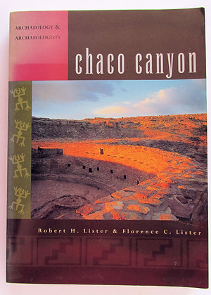 Chaco Canyon: Archaeology & Archaeologists by Lister 1984