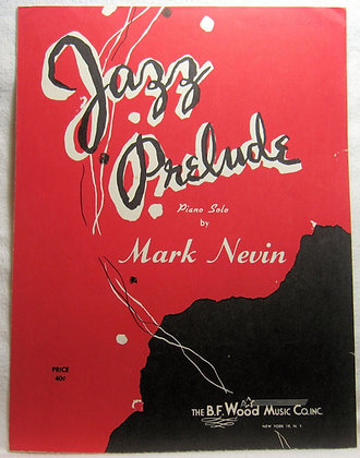 JAZZ PRELUDE (Piano Solo) by Mark Nevin 1960