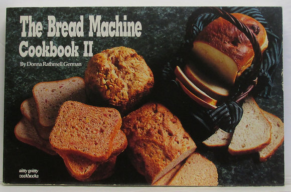 The BREAD Machine Cookbook II (Nitty Gritty Cookbooks)