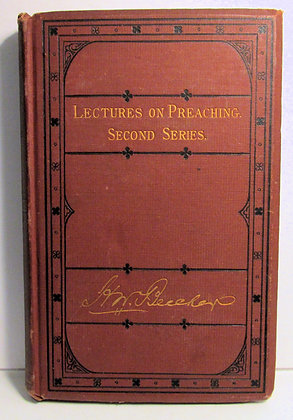 YALE Lectures on Preaching (2nd Series) Henry Ward Beecher 1873