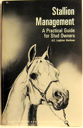 Stallion Management: A Practical Guide for Stud Owners 1975