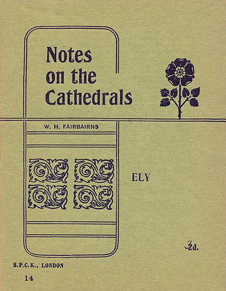 Notes on the Cathedrals Ely London