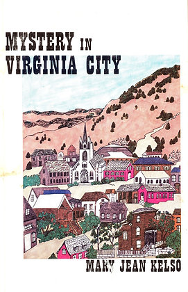 Mystery in Virginia City by Mary J Kelso 1984