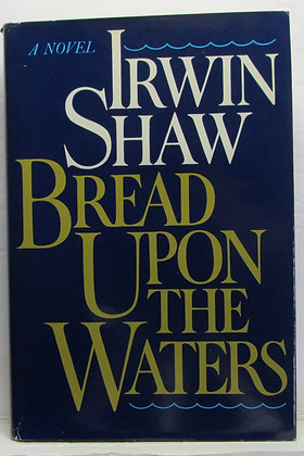 Bread Upon the Waters (A Novel) 1981