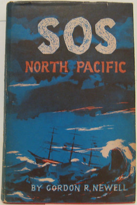 SOS North Pacific by Gordon R. Newell 1955 w/Jacket!