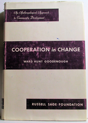 COOPERATION in CHANGE by Ward Hunt Goodenough 1963