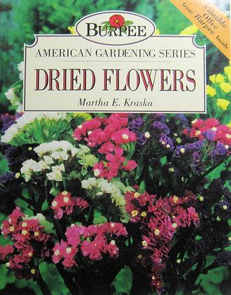 DRIED FLOWERS (Burpee American Gardening Series) 1995