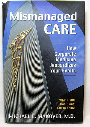 Mismanaged CARE by Michael Makeover, M.D.