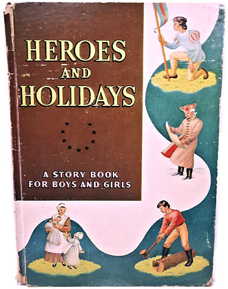 Heroes and Holidays: A Story Book for Boys & Girls 1948