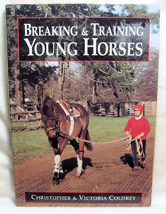 Breaking & Training Young Horses by Coldrey 1995