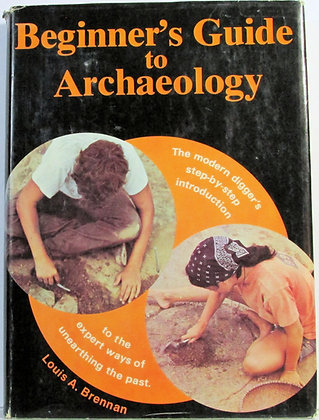 Beginner's Guide to Archaeology by Louis A. Brennan 1973