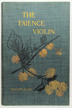 The FAIENCE VIOLIN by Champfleury 1893