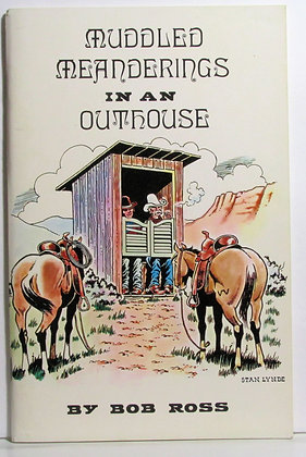 MUDDLED MEANDERINGS in an OUTHOUSE By Bob Ross