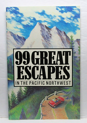 99 GREAT ESCAPES In The Pacific Northwest by Scott Forslund 1988