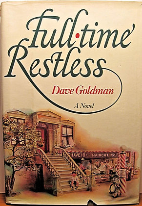 Full-time Restless (A Novel) by Dave Goldman 1980