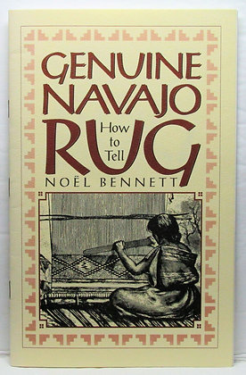 Genuine Navajo Rug: How To Tell by Noel Bennett 2000