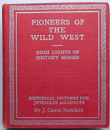 PIONEERS OF THE WILD WEST (for Juveniles & Adults) 1933