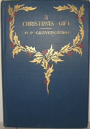 A CHRISTMAS GIFT by N. P. Gravengaard (Danish Lutheran) 1920 (English Edition)