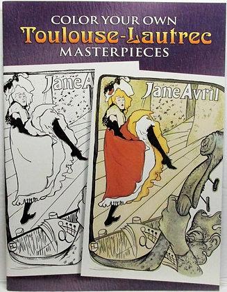 Color Your Own Toulouse-Lautrec Masterpieces 2006