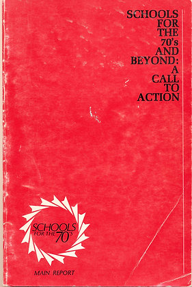 Schools For the 70's and Beyond: A Call to Action