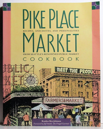 Pike Place Market Cookbook (Seattle, WA)